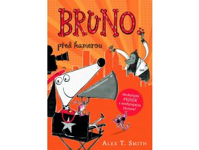 Bruno před kamerou - Alex T. Smith
