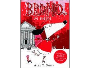 Bruno ve městě - Alex T. Smith