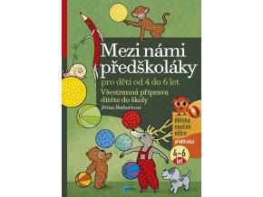 Mezi námi předškoláky pro děti od 4 do 6 let - Jiřina Bednářová /skladem/