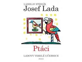 Ladovy veselé učebnice (2) - Ptáci - Ladislav Stehlík /skladem/