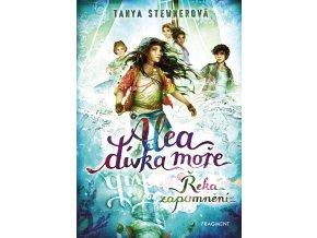Alea - dívka moře: Řeka zapomnění - Tanya Stewnerová