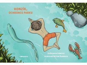 Honzík, ochránce parku - Drahomíra Srdečná