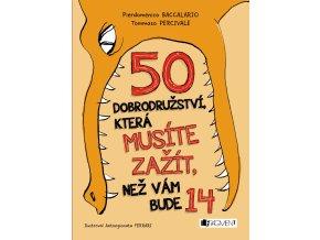 50 dobrodružství, která musíte zažít, než vám bude 14 - Pierdomenico Baccalario, Tommaso Percivale