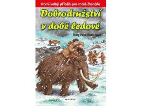 Dobrodružství v době ledové - Mary PopeOsborne