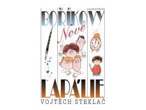 Nové Boříkovy lapálie - Vojtěch Steklač /skladem/