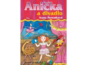 Anička a divadlo - Ivana Peroutková