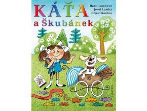 Káťa a Škubánek - Hana Lamková, Josef Lamka, Libuše Koutná