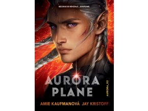 Aurora plane - Amie Kaufmanová, Jay Kristoff