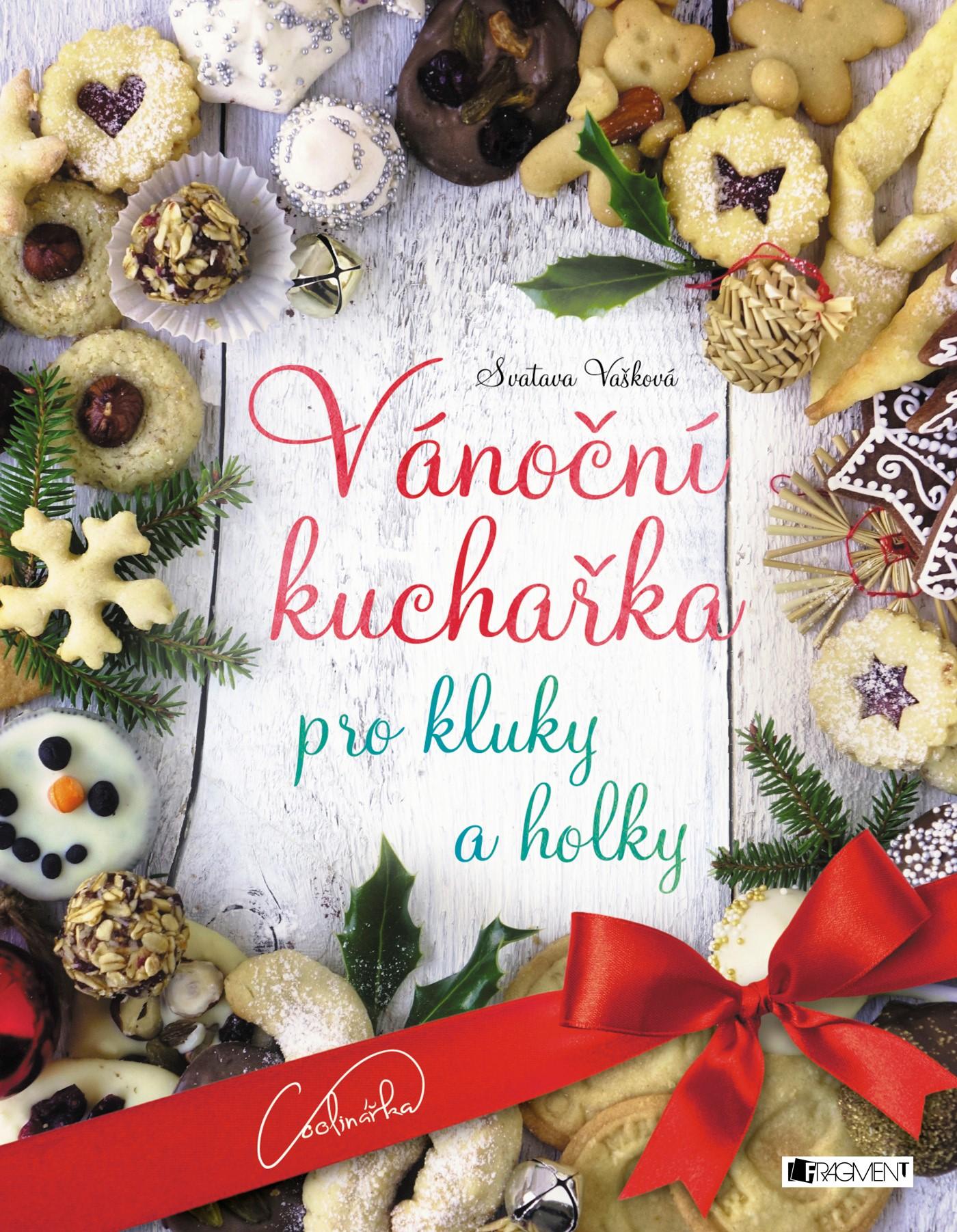 Fragment Vánoční kuchařka pro kluky a holky - Svatava Vašková