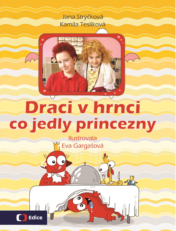 EDICE ČT Draci v hrnci - Co jedly princezny - Kamila Teslíková, Jana Strýčková