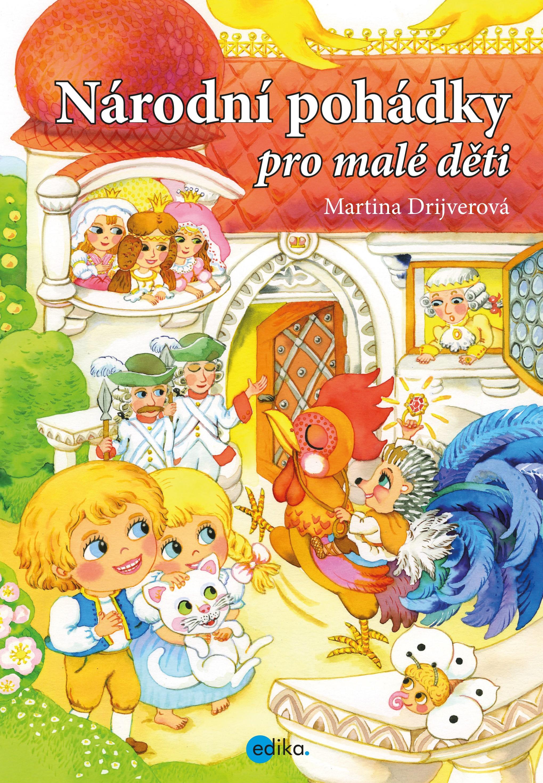 EDIKA Národní pohádky pro malé děti - Martina Drijverová
