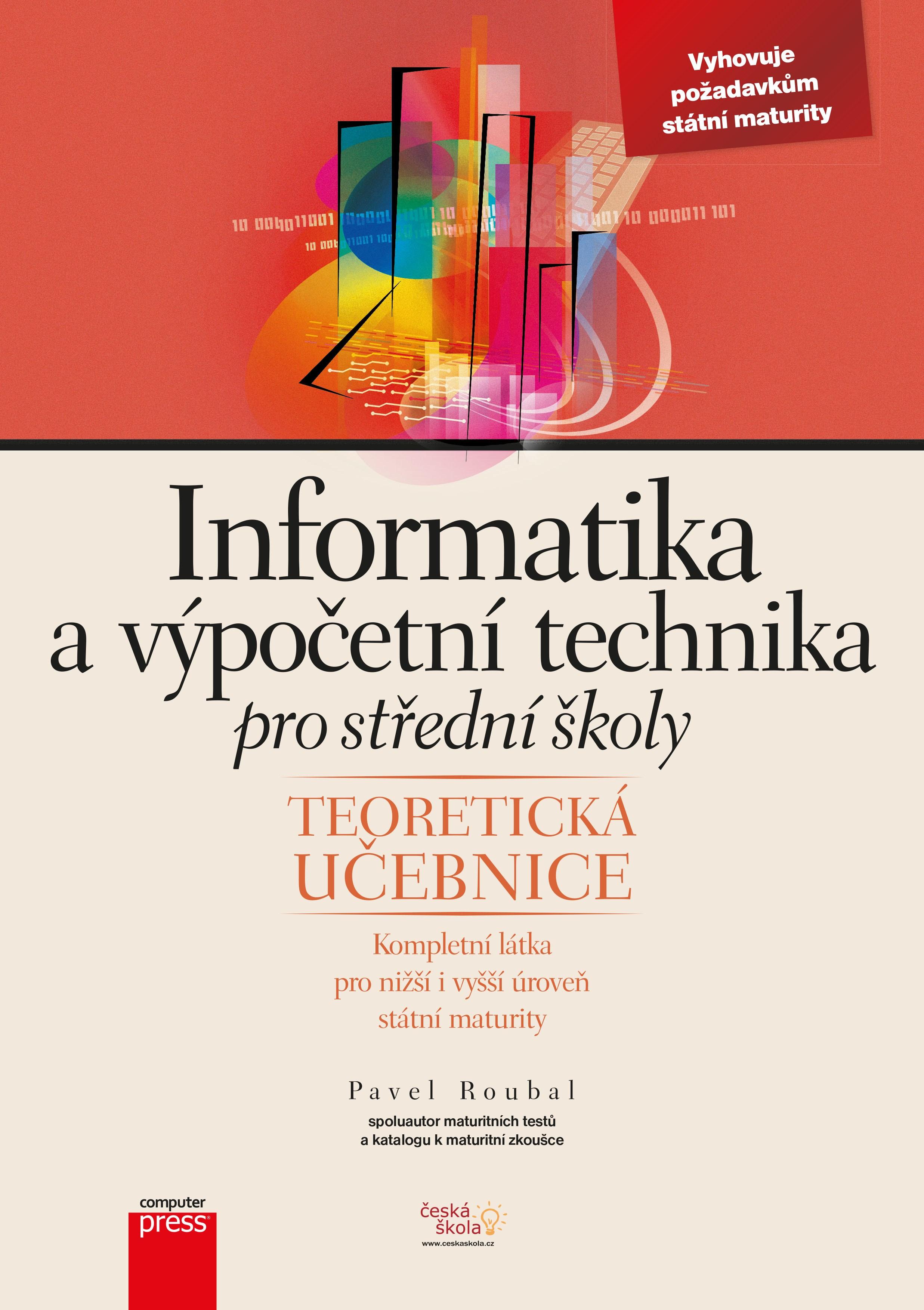 COMPUTER PRESS Informatika a výpočetní technika pro střední školy - Pavel Roubal