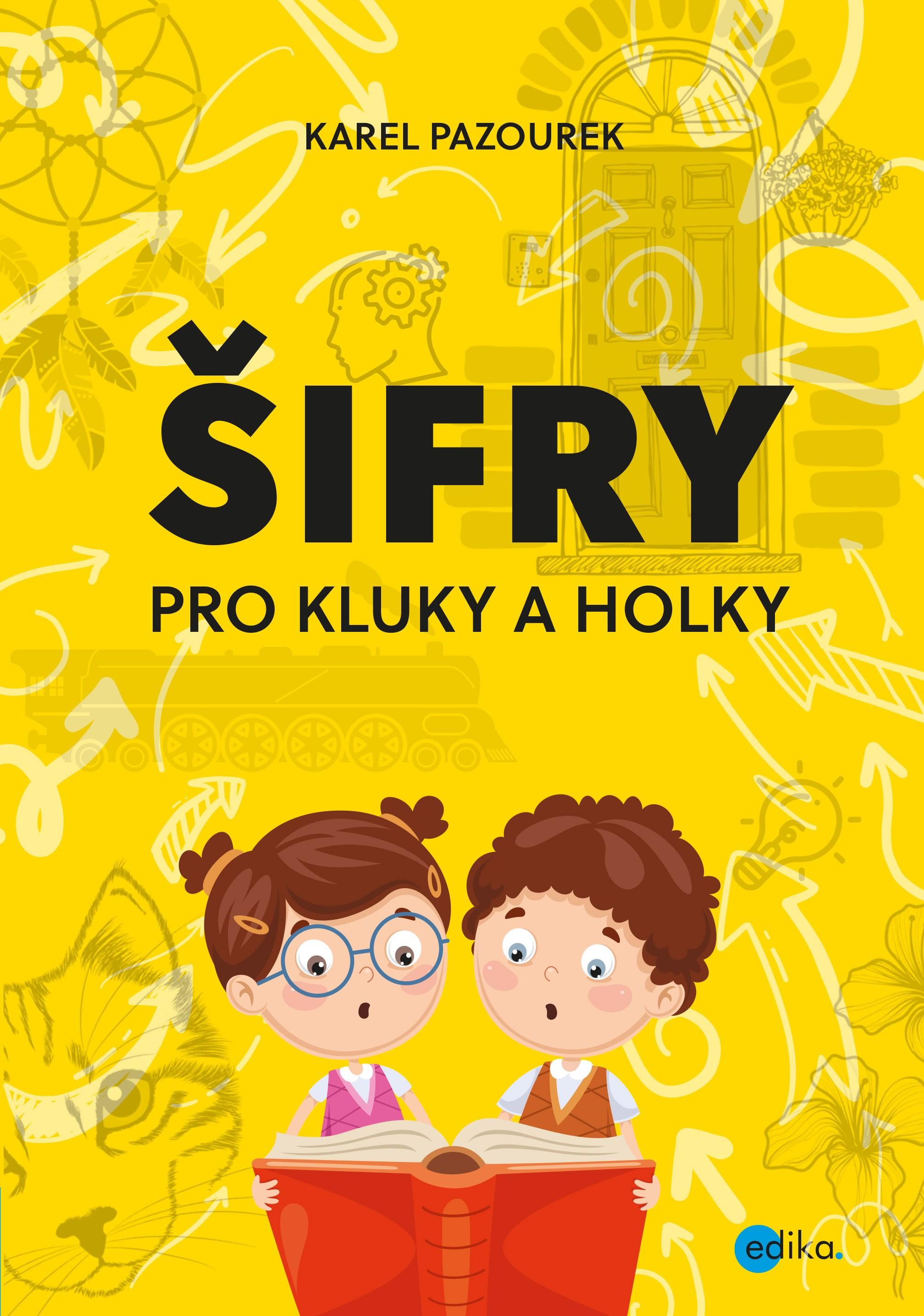 EDIKA Šifry pro kluky a holky - Karel Pazourek