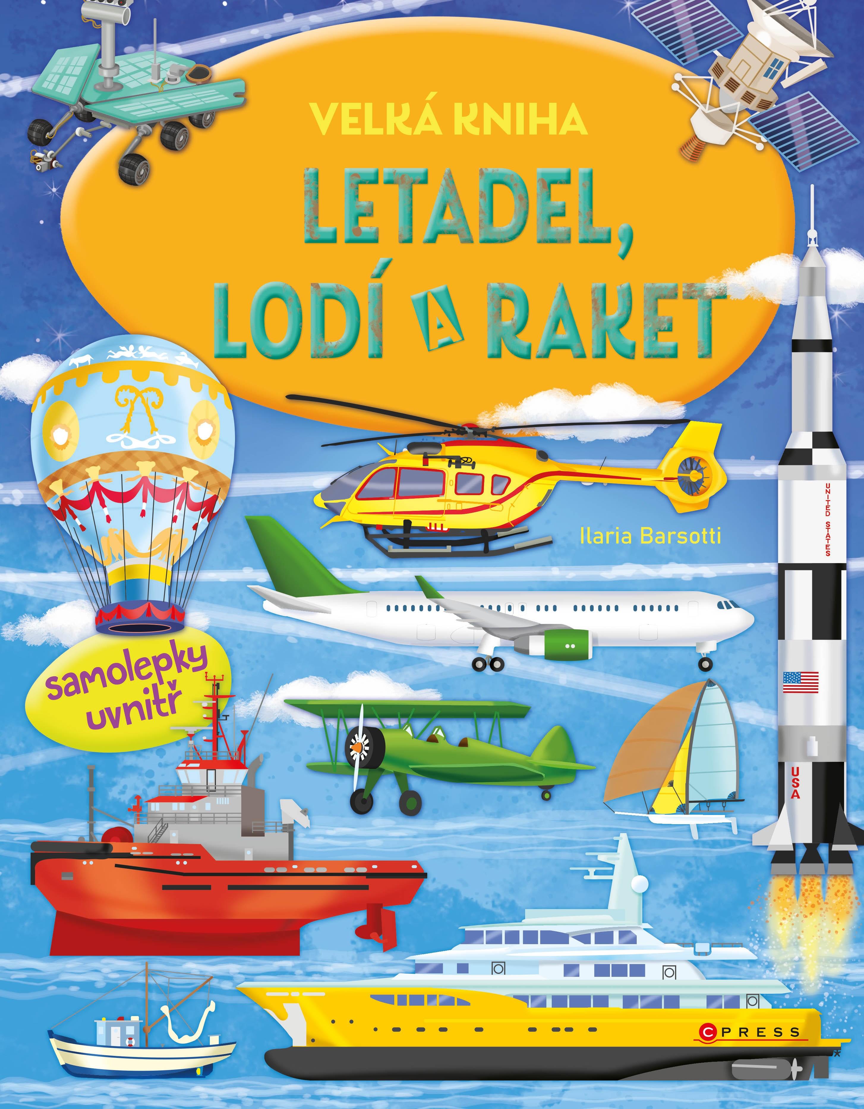 CPRESS Velká kniha letadel, lodí a raket - Ilaria Barsotti