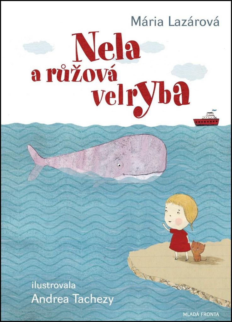 Mladá fronta Nela a růžová velryba - Mária Lazárová