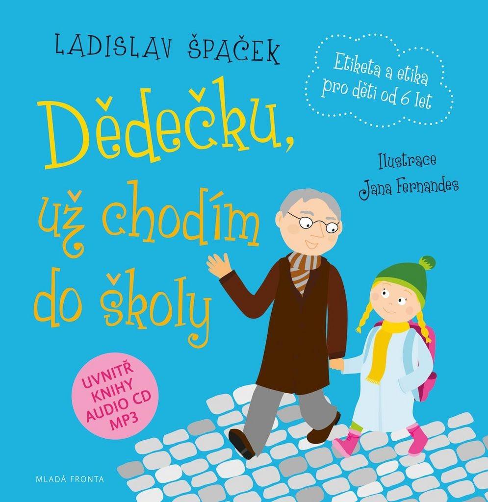 Mladá fronta Dědečku, už chodím do školy - Ladislav Špaček