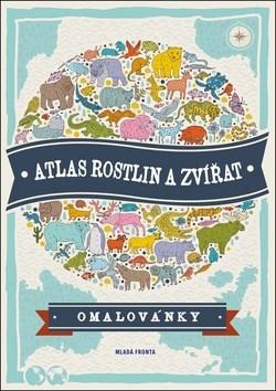 Mladá fronta Atlas rostlin a zvířat - omalovánky - . kolektív