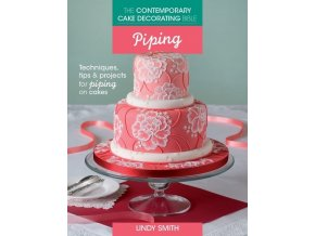 Kniha Lindy Smith - The Contemporary Cake Decorating Bible: Piping