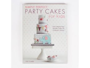 Kniha Simply Perfect Party Cakes for Kids od Zoe Clark