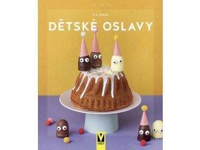 Kniha Dětské oslavy - Jak na to (Pia Deges)