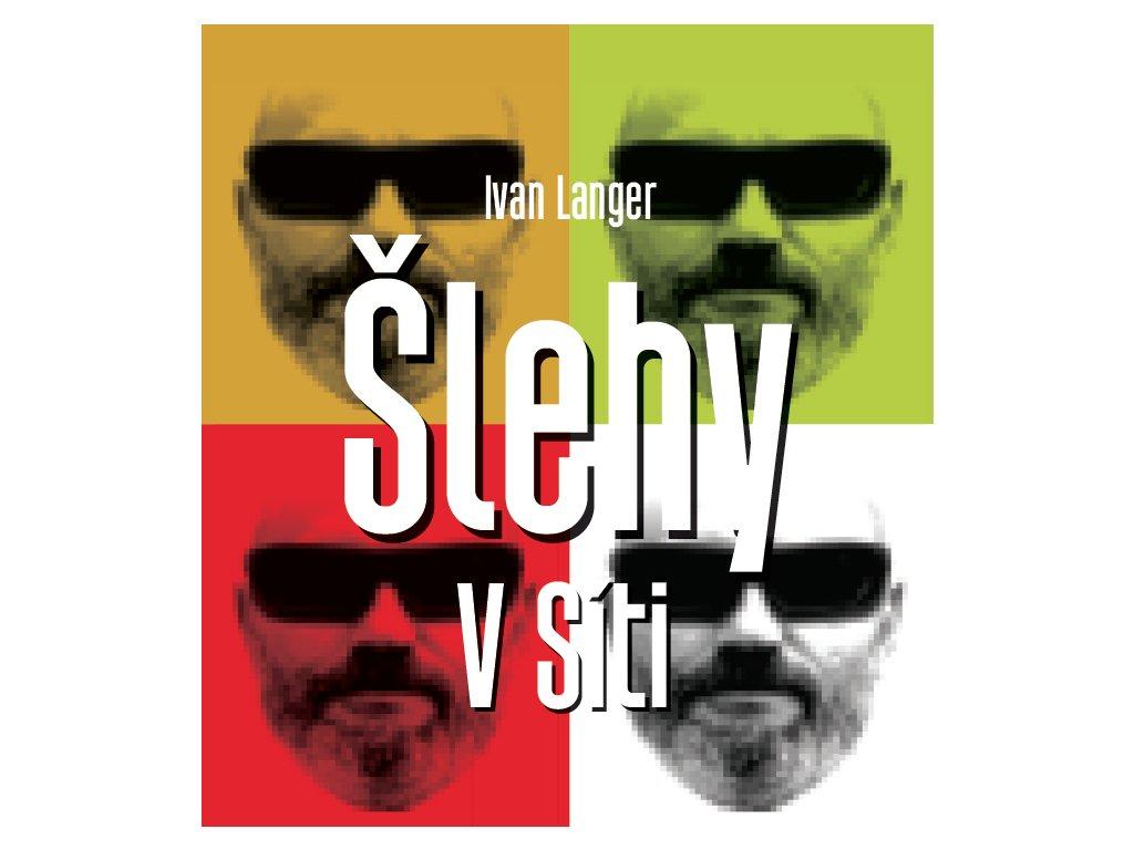 Ivan Langer Šlehy V Síti