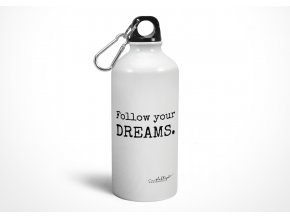 Follow your dreams White