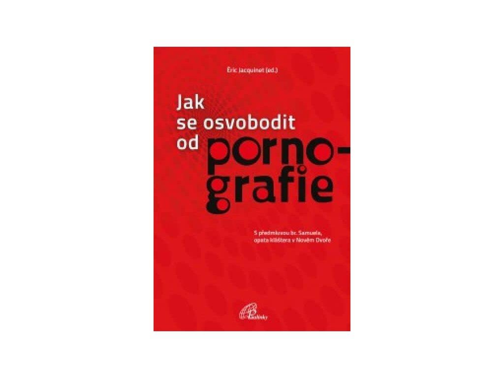 104 slovoprotebe.cz Jacquinet Jak se osvobodit od pornografie 9788074503382 01