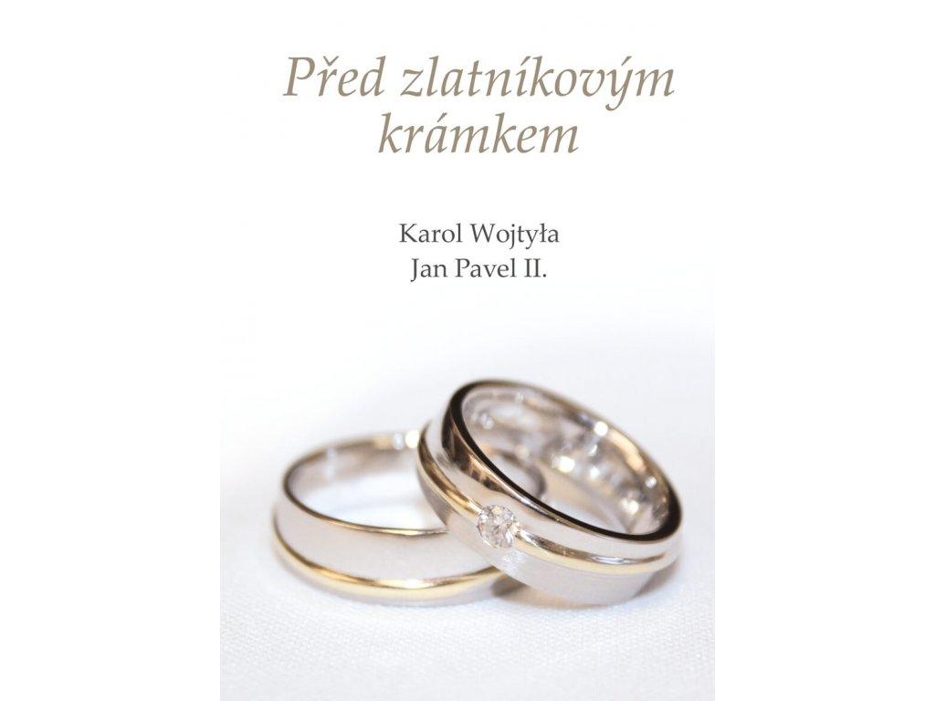 68 slovoprotebe.cz Wojtyla Pred zlatnikovym kramkem 9788074501555 01