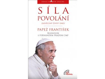 1325 slovoprotebe.cz Papež František Sila povolani 9788074503467 01