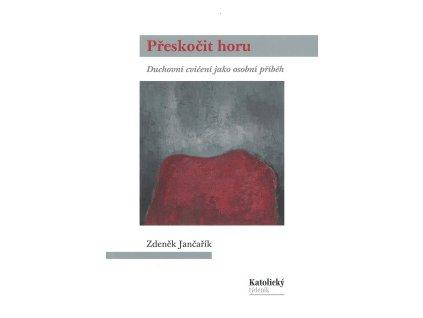 233 Jancarik Preskocit horu 9788086615431 01