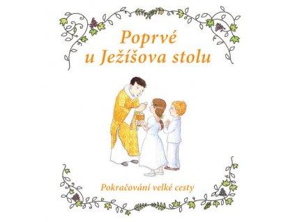 62 slovoprotebe.cz Mullenheim Poprve u Jezisova stolu 9788074502156 01