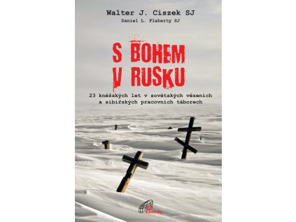 80 slovoprotebe.cz Ciszek S Bohem v Rusku 9788074501241 01