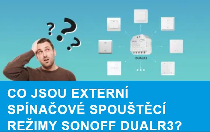 Režimy spouštění externího spínače Sonoff Dual R3.