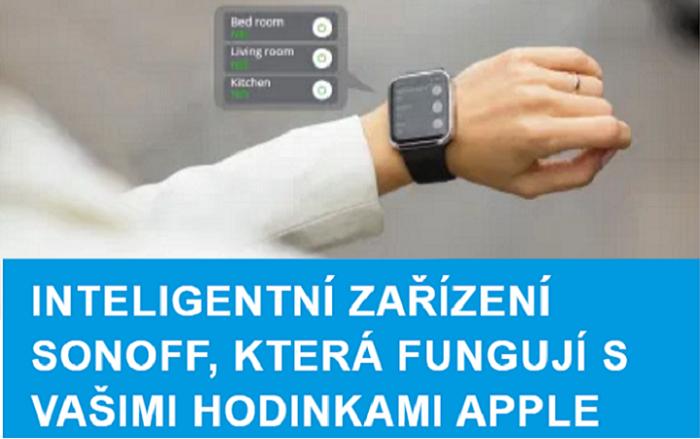 Chytrá zařízení Sonoff, která fungují s vašimi hodinkami Apple.