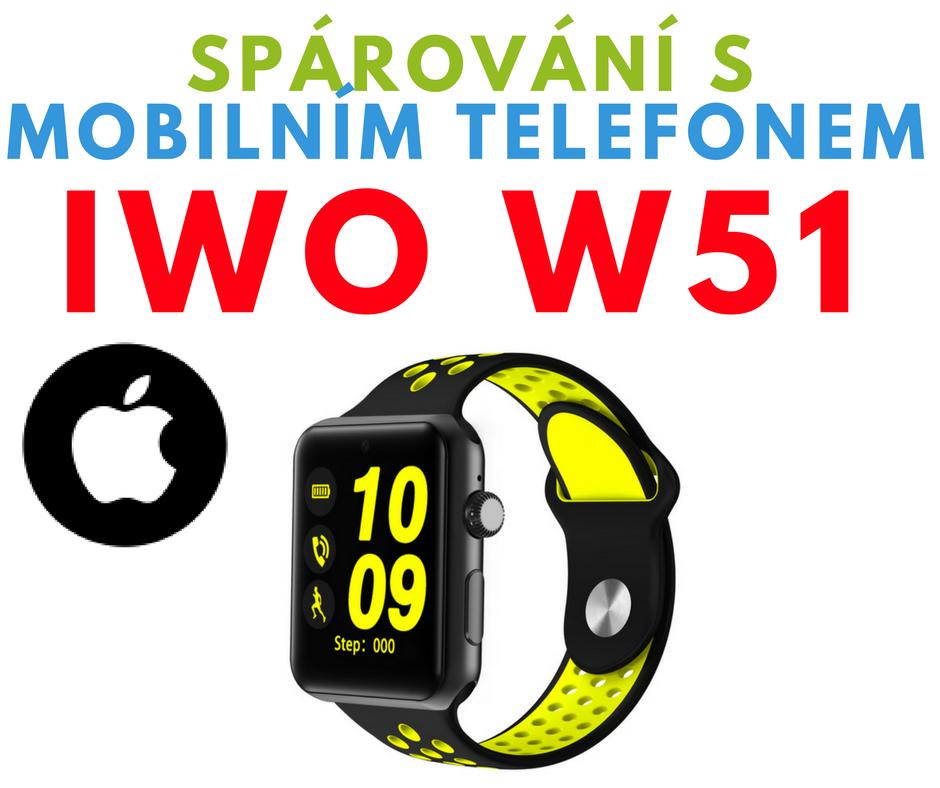 Spárování Smart Watch iWO W51 s mobilním telefonem - iOS/iPhone