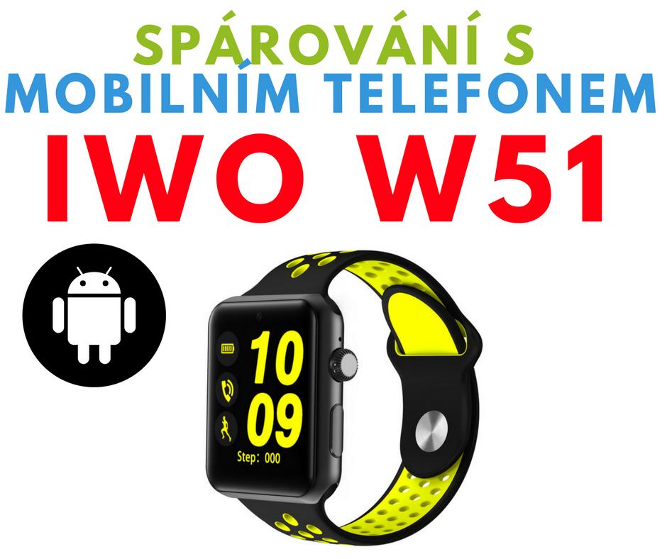 Spárování Smart Watch iWO W51 s mobilním telefonem - Android