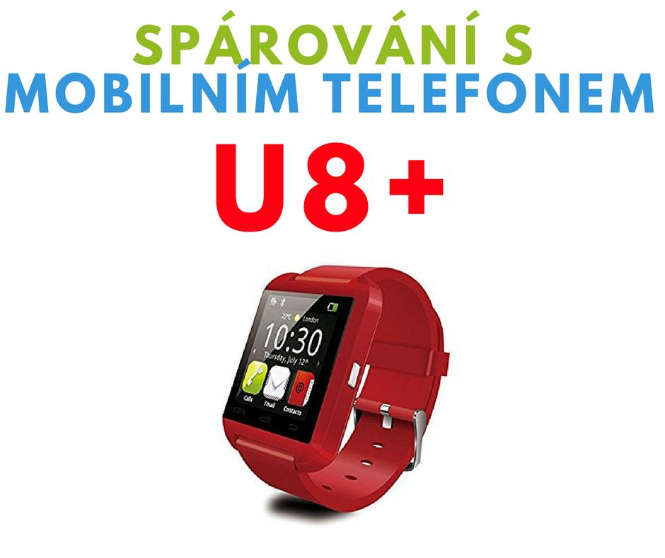 Spárování Smart Watch U8+ s mobilním telefonem