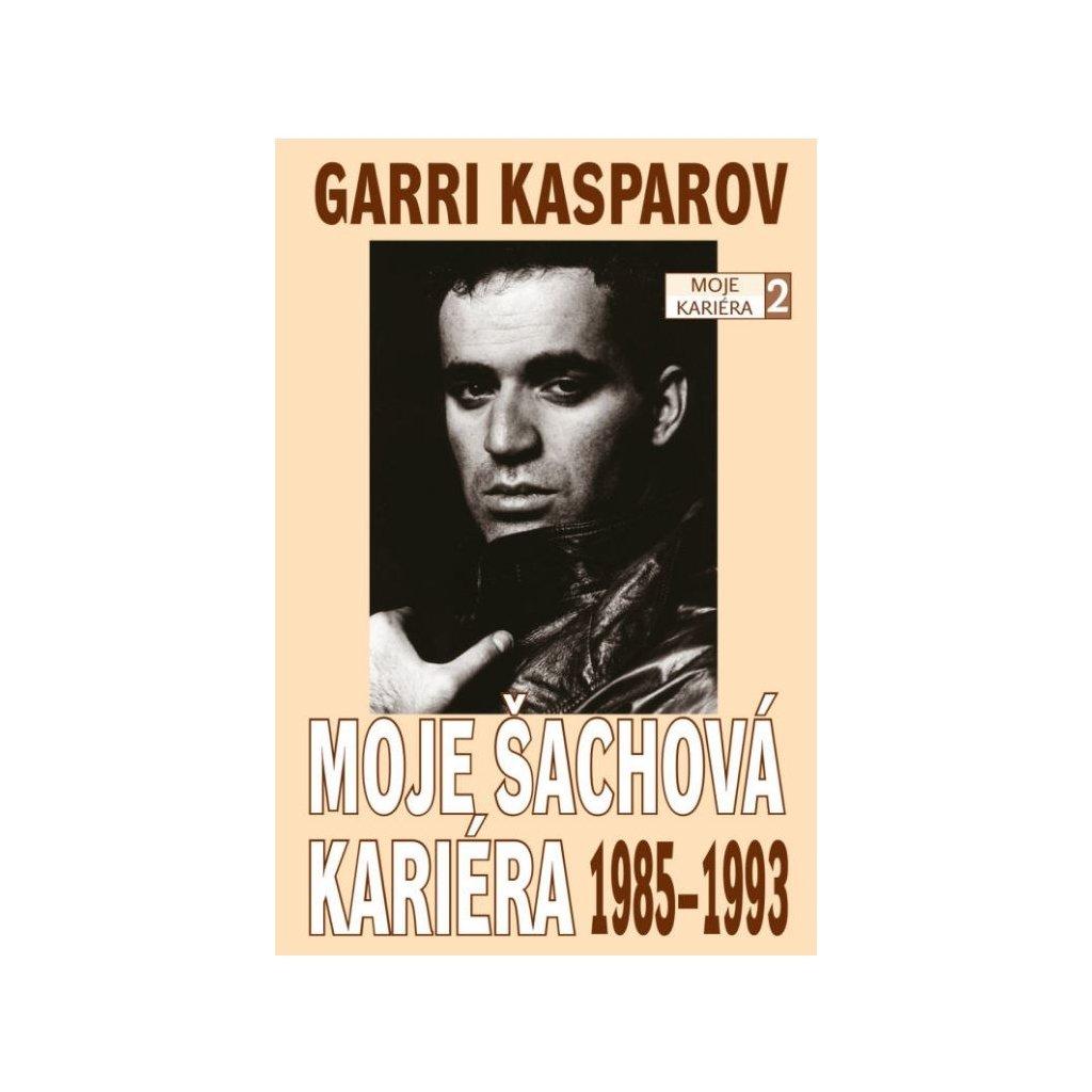 Kniha Garri Kasparov: Moje šachová kariéra (díl 2.) 1985 - 1993