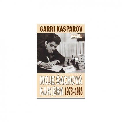 Kniha Garri Kasparov: Moje šachová kariéra (díl 1.) 1973 - 1985