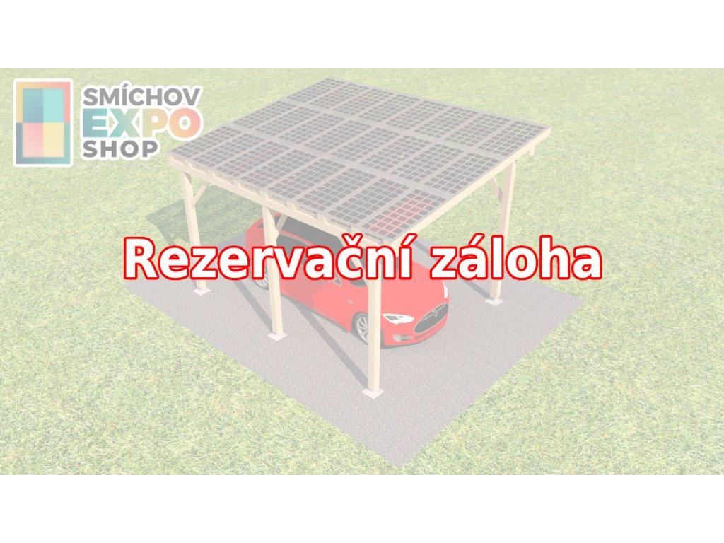 Rezervační záloha - Dřevěný přístřešek s FVE 5,25 kWp (PP)