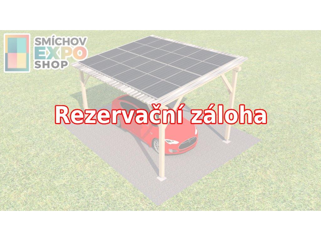 Rezervační záloha - Dřevěný přístřešek s FVE 5,40 kWp