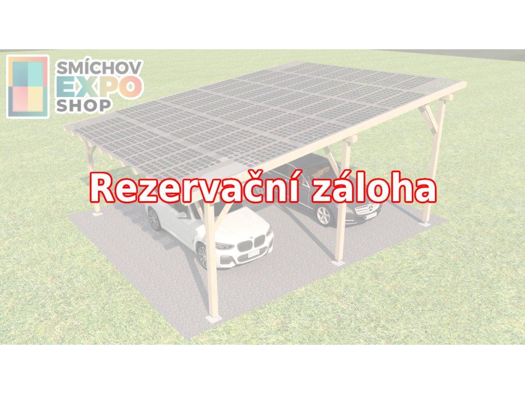 Rezervační záloha - Dřevěný přístřešek s FVE 9,80 kWp (PP)