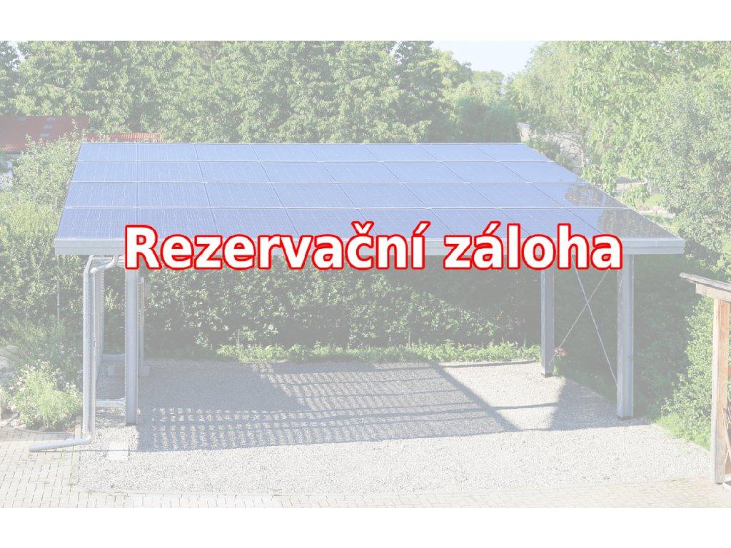 Rezervační záloha - Hliníkový přístřešek s FVE 5,25 kWp (PP)