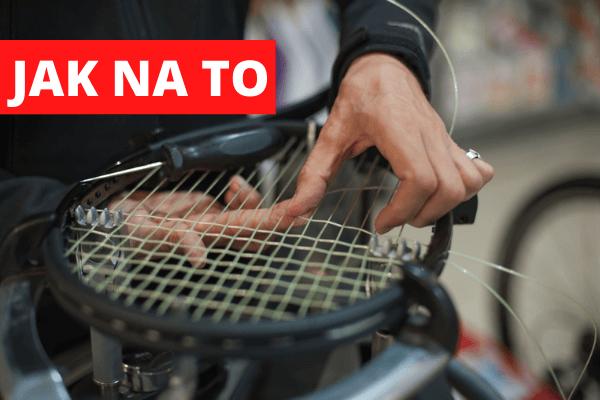 Jak často měnit výplet tenisové rakety