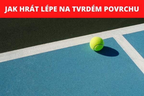 Jak hrát lépe tenis v hale na tvrdém povrchu