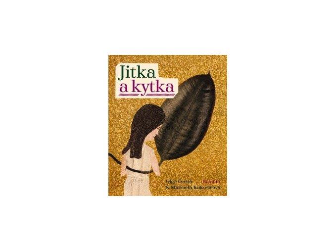 Jitka a kytka, Olga Černá & Michaela Kukovičová