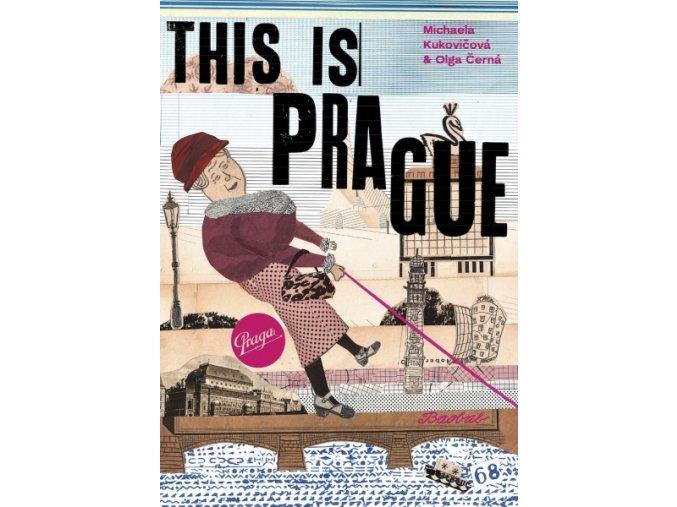 This is Prague,  Michaela Kukovičová, Olga Černá