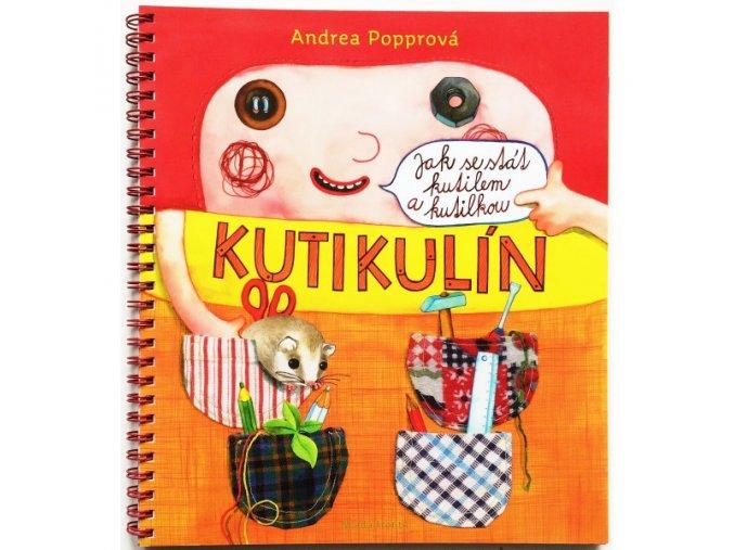 Kutikulín - Jak se stát kutilem a kutilkou, Andrea Popprová