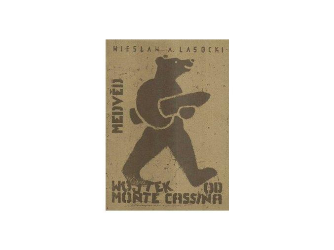 Medvěd od Monte Cassina - Wieslaw A. Lasocki
