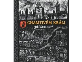 O chamtivém králi - Jiří Stránský